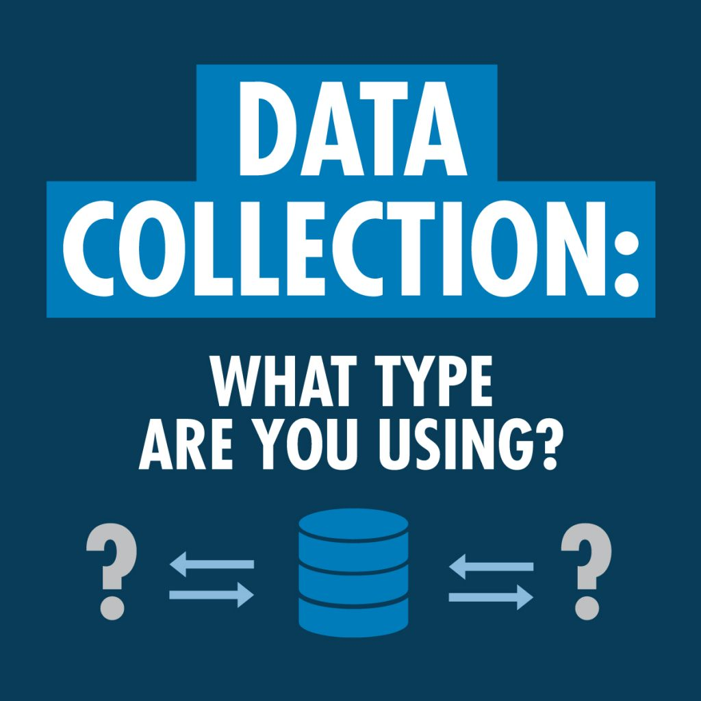 Data Collection: What type are you using?