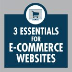 3 essentials for e-commerce websites
