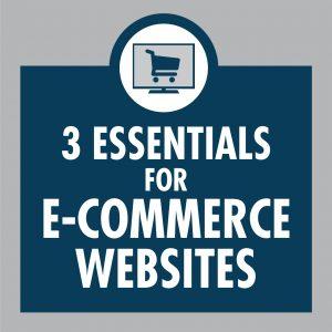 3 essentials for e-commerce websites